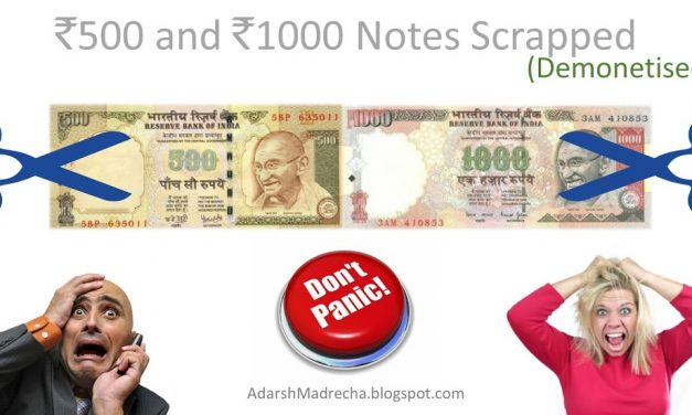 No need for Panic – On Decision of demonetising 500 and 1000 Rs Note